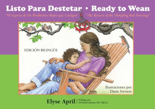 Ready to Wean: The Return of the Dangling Red Earrings (Family Health): April, Elyse