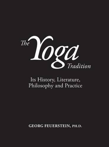 The Yoga Tradition: Its History, Literature, Philosophy and Practice: Deluxe Hardcover Edition: ...
