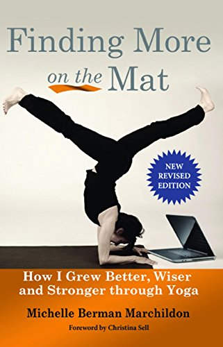 9781935387947: Finding More on the Mat: How I Grew Better, Wiser and Stronger through Yoga