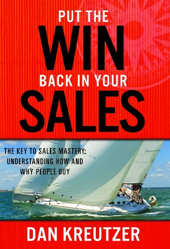 9781935391340: Put the Win Back in Your Sales: The Key to Sales Mastery Understanding How and Why People Buy