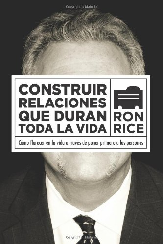 9781935391999: Building Relationships that Last a Lifetime: How to Flourish in Life by Putting People First (Spanish) (Spanish Edition)