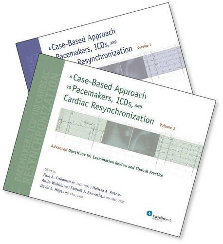 9781935395454: A Case-Based Approach to Pacemakers, ICDs, and Cardiac Resynchronization Volumes 1 & 2