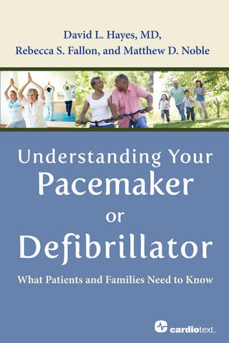 9781935395553: Understanding Your Pacemaker or Defibrillator: What Patients and Families Need to Know