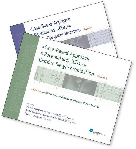 9781935395836: A Case-Based Approach to Pacemakers, ICDs, and Cardiac Resynchronization (2 Vol Set)