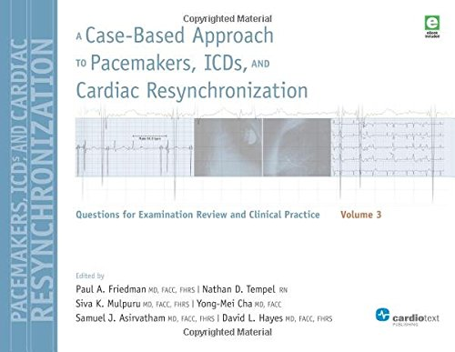 9781935395911: A Case-Based Approach to Pacemakers, ICDs, and Cardiac Resynchronization: Volume 3