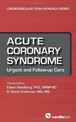 Acute Coronary Syndrome: Urgent and Follow-up Care: CARDIOTEXT PUBLISHING