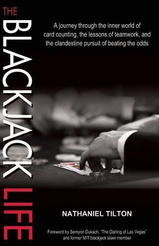 9781935396338: The Blackjack Life: A Journey Through the Inner World of Card Counting, the Lessons of Teamwork, and the Clandestine Pursuit of Beating the Odds