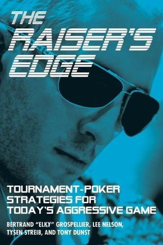 9781935396482: The Raiser's Edge: Tournament-Poker Strategies for Today's Aggressive Game