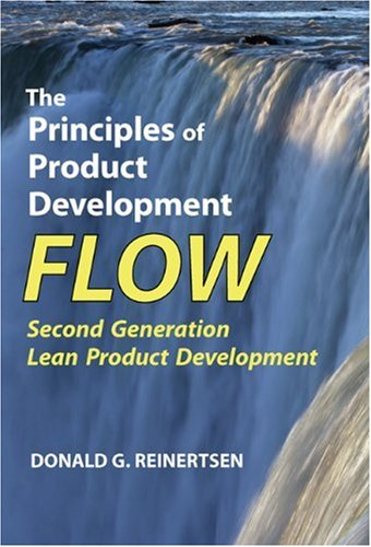 The Principles of Product Development Flow: Reinertsen, Donald G.