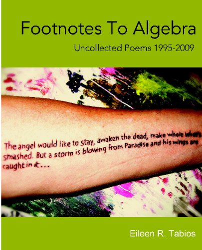 Footnotes To Algebra: Uncollected Poems 1995-2009: Tabios, Eileen R.