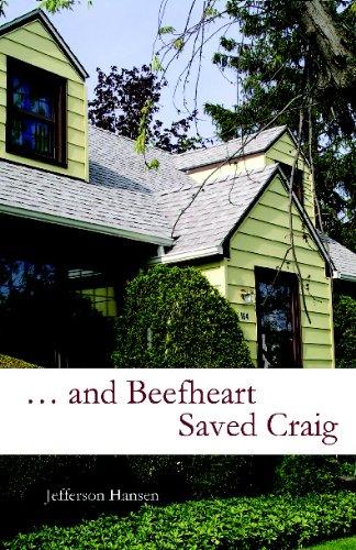 9781935402183: ... and Beefheart Saved Craig
