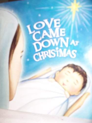Love Came Down at Christmas ((NEW COPY)): Wesemann Tim