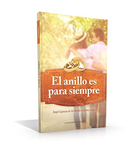 9781935405672: El Anillo Es Para Siempre: Angel Espinosa LC