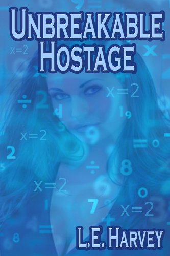 Unbreakable Hostage: L.E. Harvey