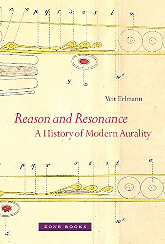 9781935408048: Reason and Resonance: A History of Modern Aurality (Zone Books)