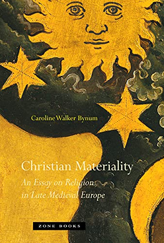 9781935408116: Christian Materiality: An Essay on Religion in Late Medieval Europe