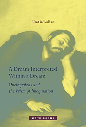 9781935408147: A Dream Interpreted within a Dream: Oneiropoiesis and the Prism of Imagination
