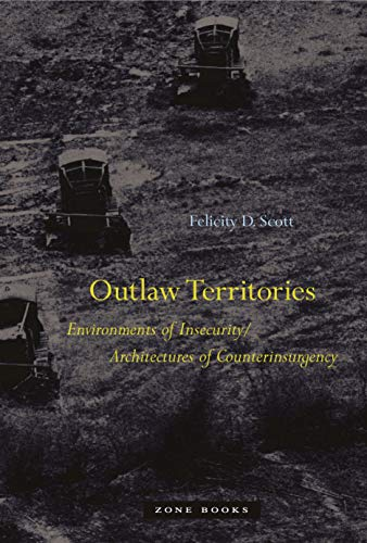 9781935408734: Outlaw Territories: Environments of Insecurity/Architectures of Counterinsurgency (Zone Books)