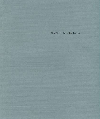 9781935410003: Tim Eitel: Invisible Forces