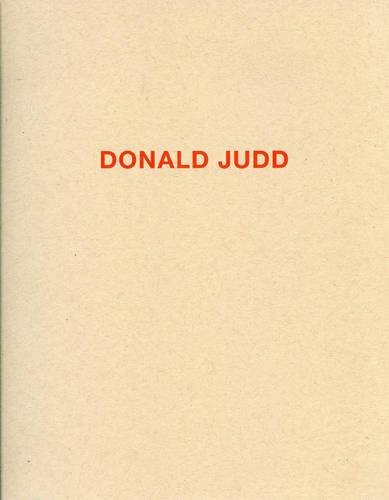 Donald Judd; Works in Granite, Cor-Ten, Plywood,: STOCKEBRAND, Marianne)