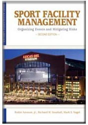 9781935412076: Sport Facility Management: Organizing Events and Mitigating Risks