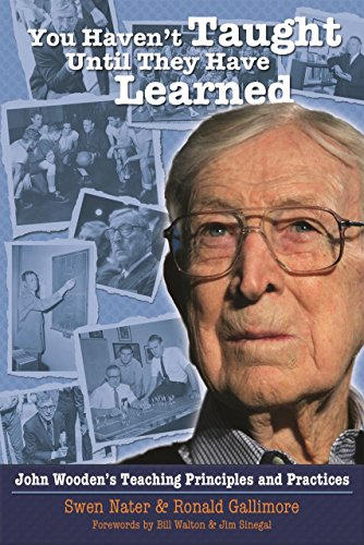 9781935412083: You Haven't Taught Until They Have Learned: John Wooden's Teaching Principles and Practices