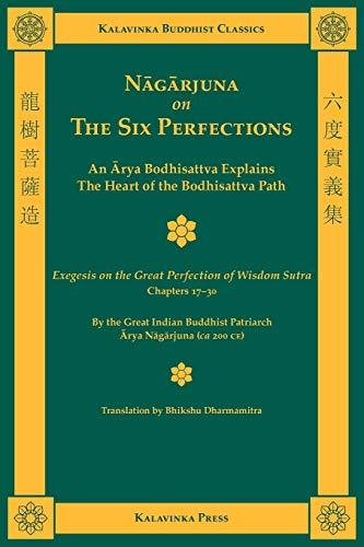 Nagarjuna on the Six Perfections (Kalavinka Buddhist Classics): Nagarjuna, Arya