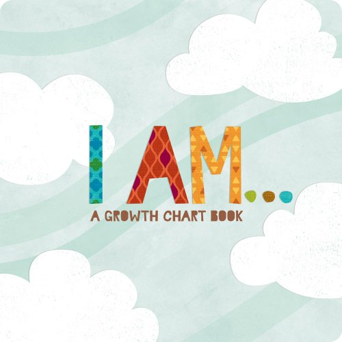 9781935414063: I Am: Inspiring Child?s Board Book and Growth Chart
