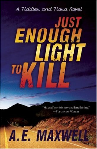 9781935415022: Just Enough Light to Kill (Fiddler & Fiora Series)