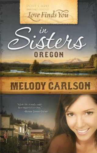 Love Finds You in Sisters, Oregon (1935416189) by Carlson, Melody