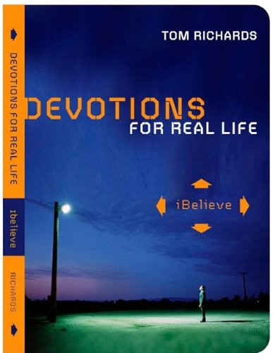 9781935416722: iBelieve: Devotions for Real Life