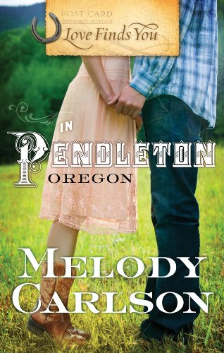 9781935416753: Love Finds You in Pendleton, Oregon