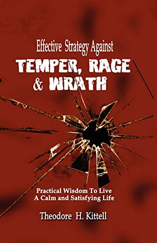 9781935434108: EFFECTIVE STRATEGY AGAINST TEMPER, RAGE, & WRATH: Practical Wisdom to Live a Calm & Satisfying Life