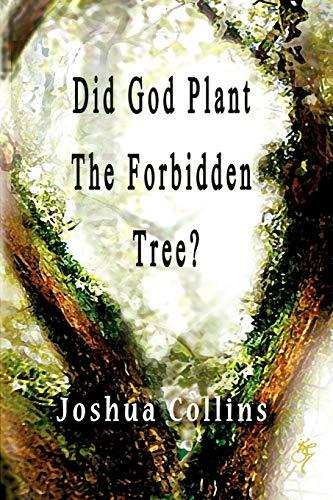 Did God Plant the Forbidden Tree? (Paperback: Collins, Joshua