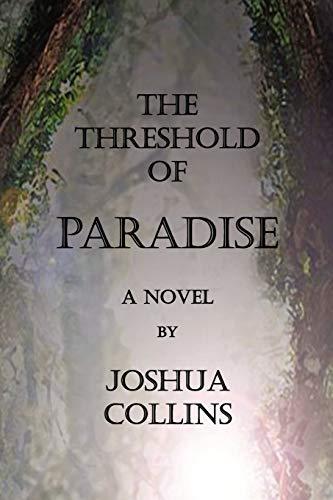 The Threshold of Paradise (Paperback or Softback): Collins, Joshua