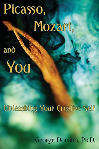9781935437017: Picasso, Mozart, and You: Unleashing Your Creative Self