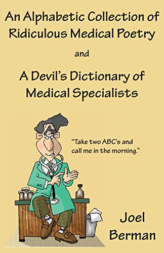9781935437178: An Alphabetic Collection of Ridiculous Medical Poetry and A Devil's Dictionary of Medical Specialists
