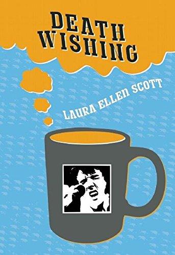 Death Wishing: Scott, Laura Ellen