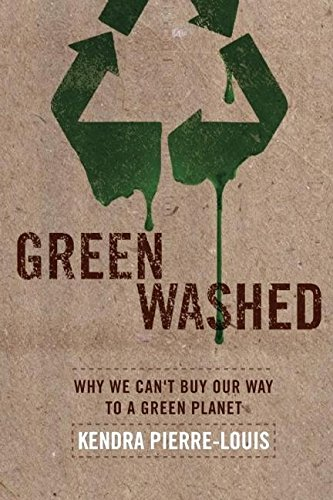 9781935439431: Green Washed: Why We Can't Buy Our Way to a Green Planet