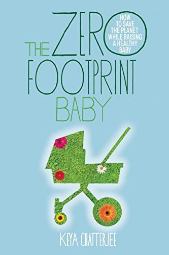 9781935439653: The Zero Footprint Baby: How to Save the Planet While Raising a Healthy Baby