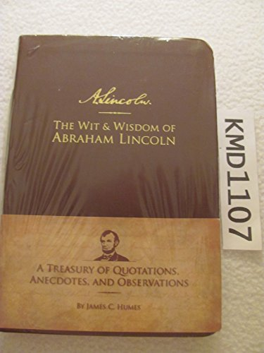 9781935442004: The Wit and Wisdom of Abraham Lincoln