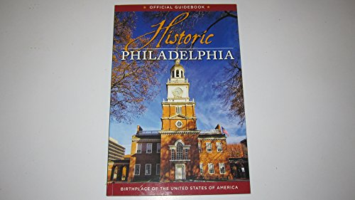 Historic Philadelphia Birthplace of the United States Of America Official Guidebook: Betsy Holt