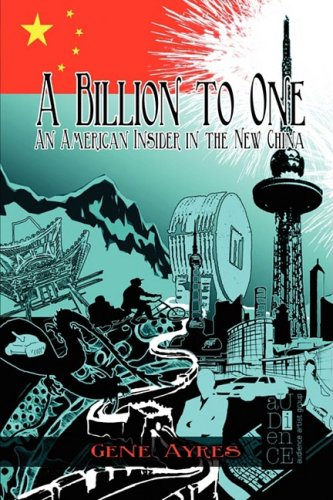 9781935444060: A Billion to One: An American Insider in the New China