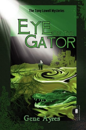 9781935444091: Eye of the Gator: The Tony Lowell Mysteries