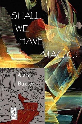 9781935444909: Shall We Have Magic?