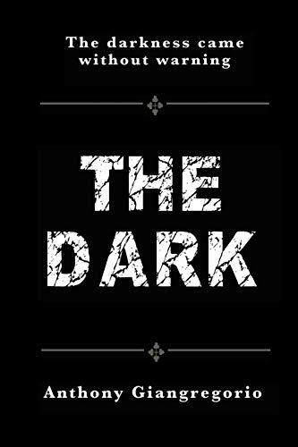 The Dark: Anthony Giangregorio