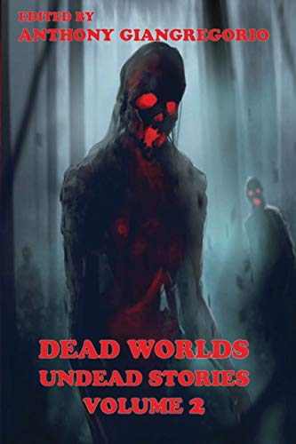 9781935458210: Dead Worlds: Undead Stories ( a Zombie Anthology) Volume 2