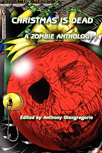 9781935458340: Christmas Is Dead: A Zombie Anthology