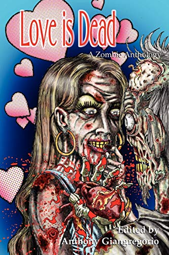 9781935458395: Love Is Dead: A Zombie Anthology