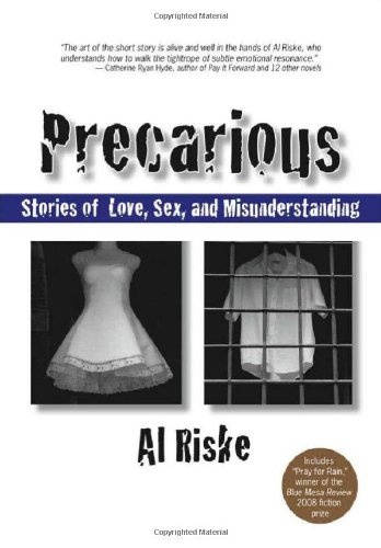 9781935462323: Precarious: Stories of Love, Sex, and Misunderstanding